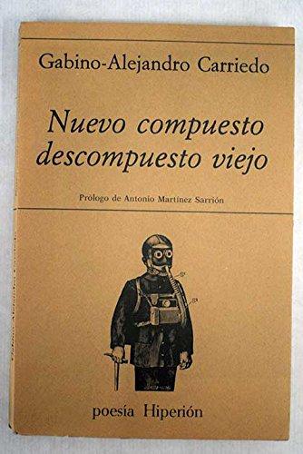 9788485272594: Nuevo compuesto descompuesto viejo: (poesía 1948-1979) (Poesía Hiperión) (Spanish Edition)