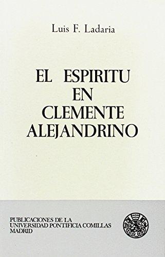 El espíritu en Clemente Alejandrino: estudio teológico-antropológico: Ladaria Ferrer, Luis
