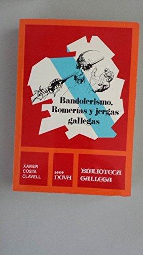9788485287192: Bandolerismo. Romerías y jergas gallegas