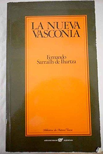 9788485288601: La Nueva Vasconia (Biblioteca de autores vascos)