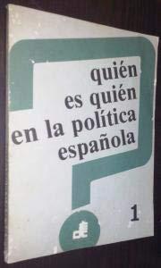9788485292011: Quien es quien en la politica espanola (Spanish Edition)
