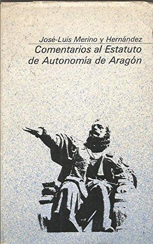9788485303861: Comentarios al Estatuto de autonom¸a de Aragón (Colección básica aragonesa)