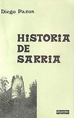 9788485311385: Historia de Sarria (Colección Facsímiles)