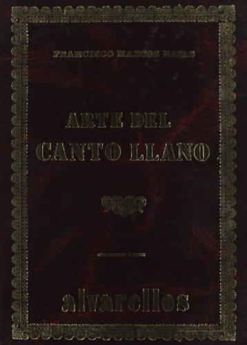 9788485311712: ARTE DEL CANTO LLANO: Arte, o compendio general del canto llano, figurado, y órgano en método fácil. (Facsímiles)