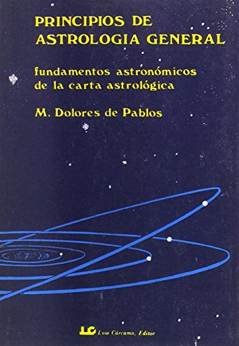 9788485316489: Principios De Astrologia General: Fundamentos astronomicos de la carta astrologica, vol. 1 (one)