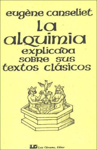 9788485316540: La Alquimia Explicada Sobre Sus Textos Clasicos (Spanish Edition)