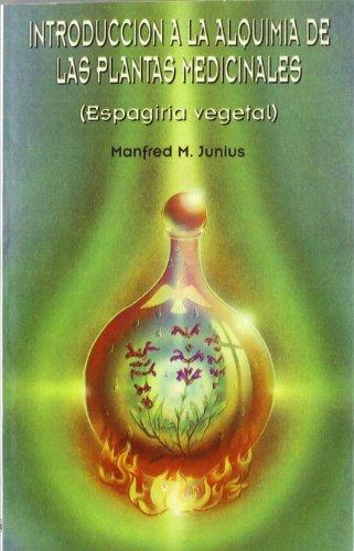 9788485316557: Introducción a la Alquimia de las plantas Medicinales: Espagiria vegetal