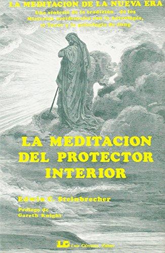 La meditación del protector interior: Steinbrecher, Edwin C.,