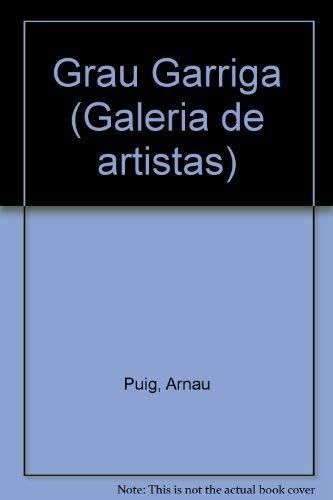 Grau Garriga (signed by artist): Garriga, Grau and Arnau Puig
