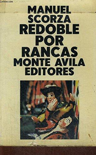 9788485321032: Redoble por rancas: Lo que sucedio antes que el Coronel Marroquin fundara el segundo cementerio de Chinche : novela (His Balada ; 1) (Spanish Edition)