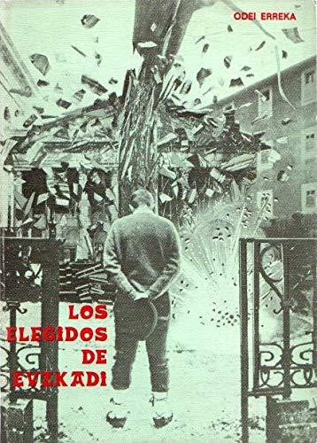 9788485328024: Los Elegidos De Euzkadi