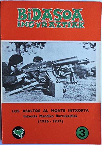 Los Asaltos Al Monte Intxorta (1936 - 1937).,: Beldarrain Olalde Pablo