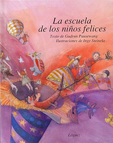 9788485334612: LA Escuela De Los Ninos Felices
