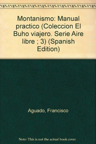 Imagen de archivo de Montañismo. Manual Práctico a la venta por Elefante de los Libros