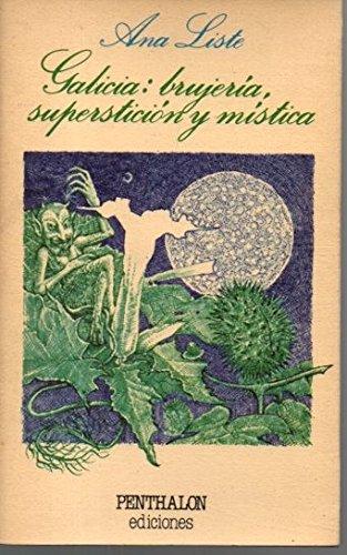 9788485337484: Galicia: Brujer¸a, superstición y m¸stica (Textos lúdicos de Pantagruel. la banda de Gargantua)