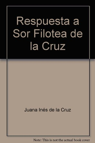 Respuesta a sor Filotea de la Cruz: Juana Ines de