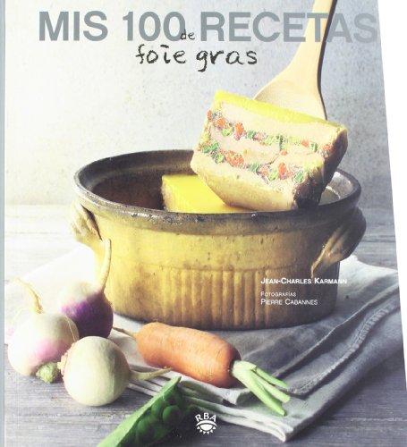 9788485351107: Mis 100 recetas de foie-gras (GASTRONOMÍA Y COCINA)