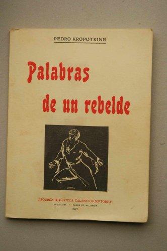 9788485354009: Palabras de un rebelde / Pedro Kropotkine