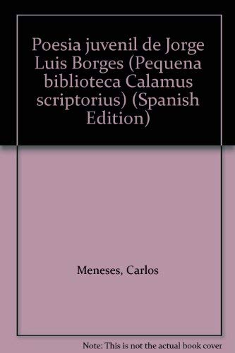 9788485354085: Poesía juvenil de Jorge Luis Borges (Pequeña biblioteca Calamus scriptorius) (Spanish Edition)