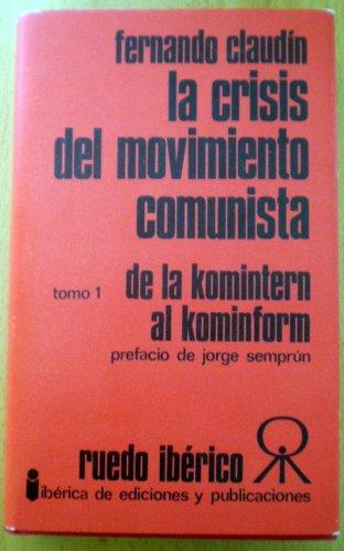 9788485361045: La crisis del movimiento comunista.Tomo 1(de la Komintern al Kominform)