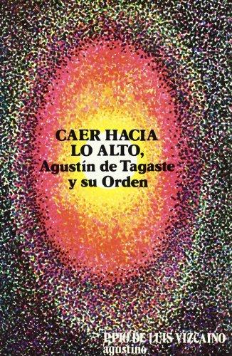 Caer hacia lo alto: Agustin de Tagaste: Pio de Luis
