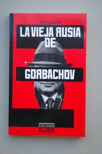 9788485371198: Vieja Rusia de gorbachov la
