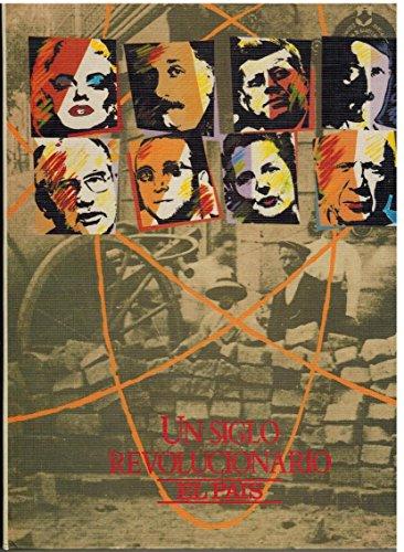 UN SIGLO REVOLUCIONARIO 1900-1989: Sin autor