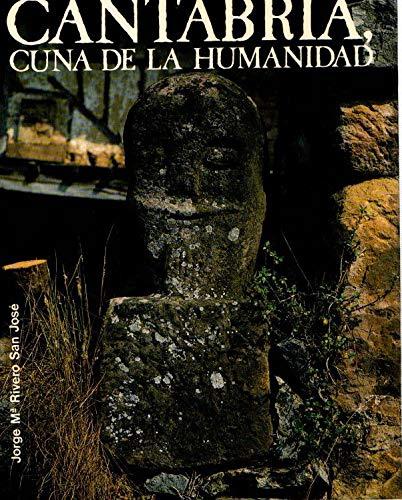 9788485373161: Cantabria, cuna de la humanidad (libro primero). [Tapa blanda] by RIVERO SAN ...