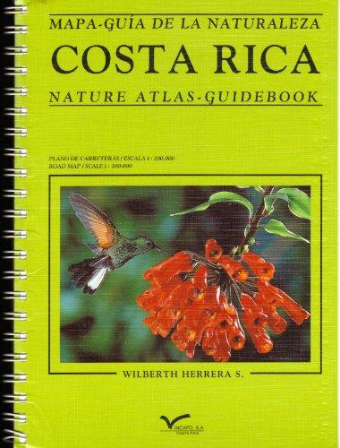 Costa Rica: Mapa-guia de la naturaleza: Nature Atlas - Guidebook: Herrera, Wilberth