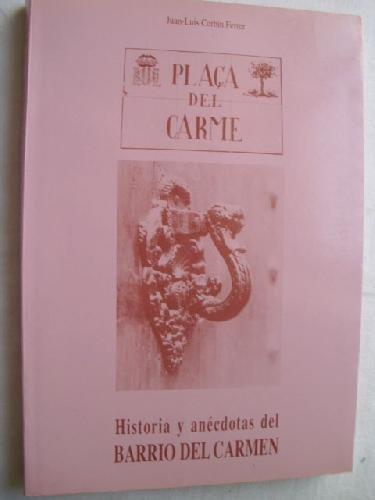 9788485402632: HISTORIA Y ANÉCDOTAS DEL BARRIO DEL CARMEN