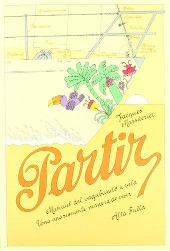 9788485403370: Partir - manual del vagabundo a Vela (Flautista Enamorado)