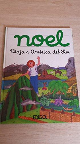 9788485406128: Noel Viaja a America Del Sur/Noel Travels to South America (Spanish Edition)