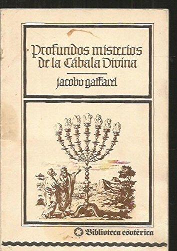 Profundos misterios de la Cábala Divina: Jacobo Gaffacel