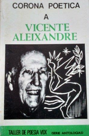 Corona poética a Vicente Aleixandre - Vicente Aleixandre