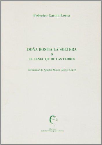 9788485417308: Dona Rosita La Soltera O Lenguaje De Flores