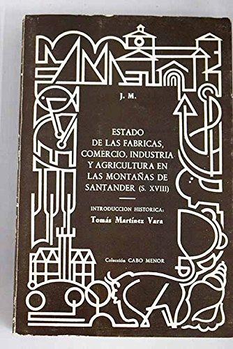 9788485429042: Estado de las fabricas, comercio, industria y agricultura en las montanas de Santander (S. XVIII) (Coleccion Cabo menor ; 4) (Spanish Edition)