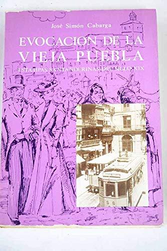 Evocación de la vieja Puebla. Estampas Santanderinas: José Simón Cabarga