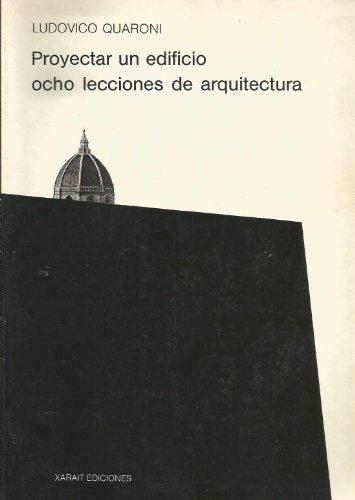 9788485434091: Proyectar un edificio: ocho lecciones de arquitectura