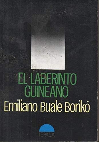 El laberinto guineano (Spanish Edition): Buale Boriko, Emiliano