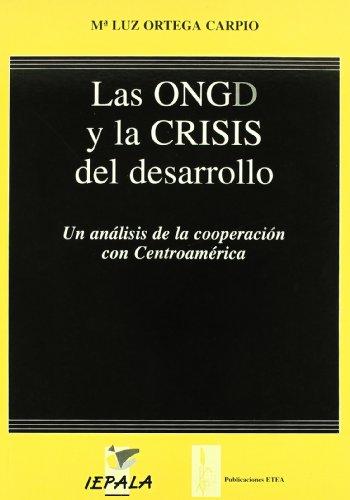 Las ONGD y la crisis del desarrollo: Un analisis de la cooperacion con Centroamerica (Coleccion ...