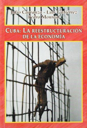 9788485436828: CUBA: LA REESTRUCTURACION DE LA ECONOMIA