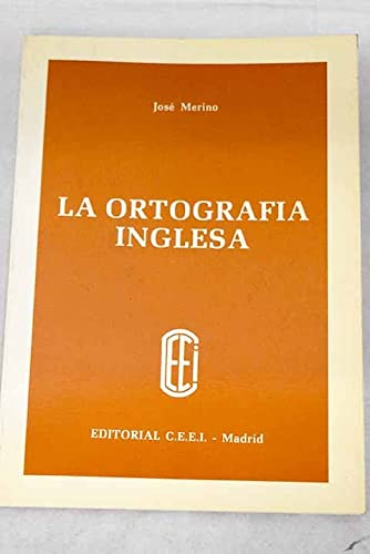 La Ortografia Inglesa (Spanish Edition) (8485439066) by Jose Merino