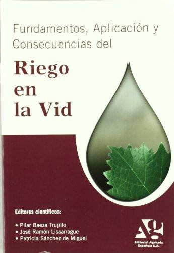 Libro: FUNDAMENTOS, APLICACION Y CONSECUENCIAS DEL RIEGO EN LA VID. ISBN: 9788485441860 - ENOLOGIA ...
