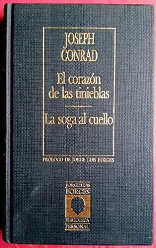 EL CORAZON DE LAS TINIEBLAS. LA SOGA: CONRAD, JOSEPH