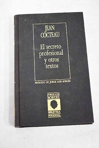 El Secreto profesional y otros textos,: Cocteau, Jean