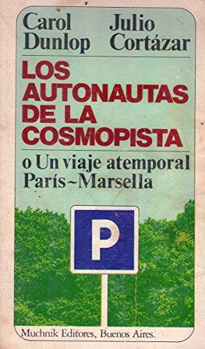 9788485501564: Los autonautas de la cosmopista, o, Un viaje atemporal Paris-Marsella (Spanish Edition)