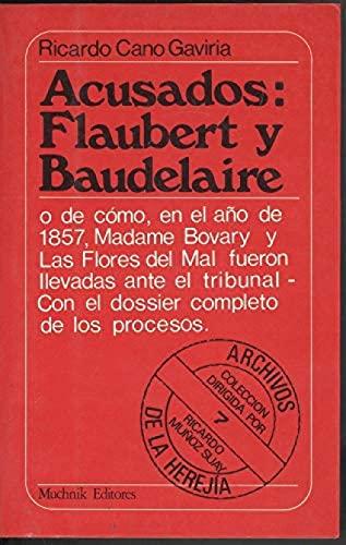 9788485501687: Acusados, Flaubert y Baudelaire
