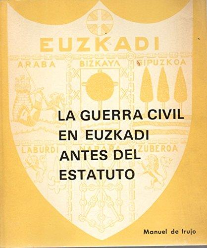 9788485506019: La Guerra Civil en Euzkadi antes del Estatuto