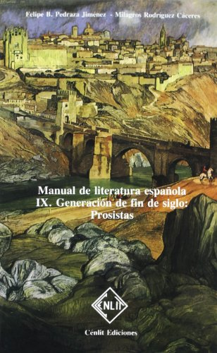 Manual De Literatura Espanola IX Generación De Fin De siglo:Prosistas: Pedraza Jiménez/...