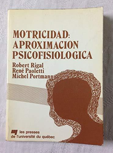 9788485514076: Motricidad : aproximacion psicofisiologica